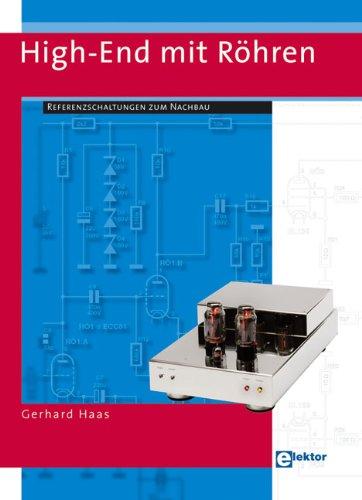 High-End mit Röhren: Referenzschaltungen zum Nachbau Taschenbuch – 1. Juni 2005 Gerhard Haas Elektor 3895761575 Elektrotechnik