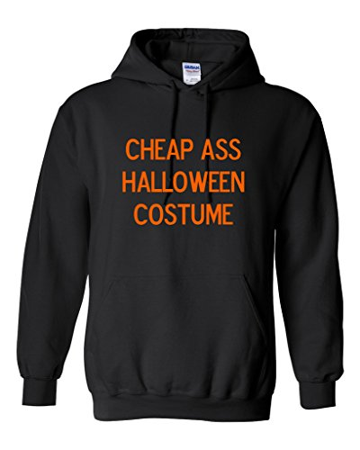 Cheap Ass Halloween Costume Novelty Sarcastic Halloween Hoodie 3XL Black (Offensive Halloween Costumes For Guys)