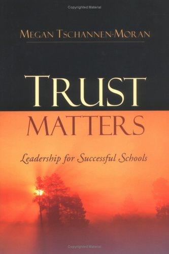 Trust Matters: Leadership for Successful Schools by Tschannen-Moran Megan (2004-08-24) Hardcover