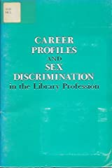 Career Profiles and Sex Discrimination in the Library Profession Paperback