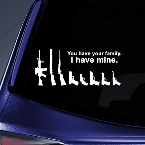"Bargain Max Decals - Gun Family - You Have Your Family I Have Mine - Sticker Decal Notebook Car Laptop 8"" (White)"