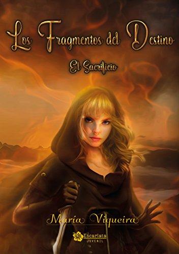Los Fragmentos del Destino: El sacrificio (Spanish Edition) by [Viqueira, María]