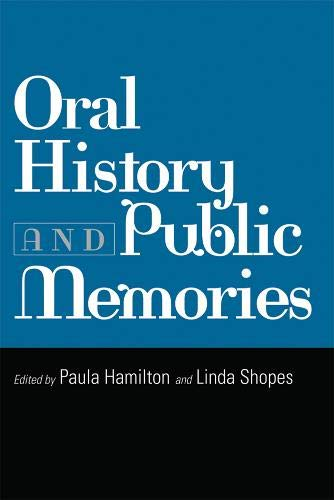 Oral History and Public Memories (Critical Perspectives On The P)