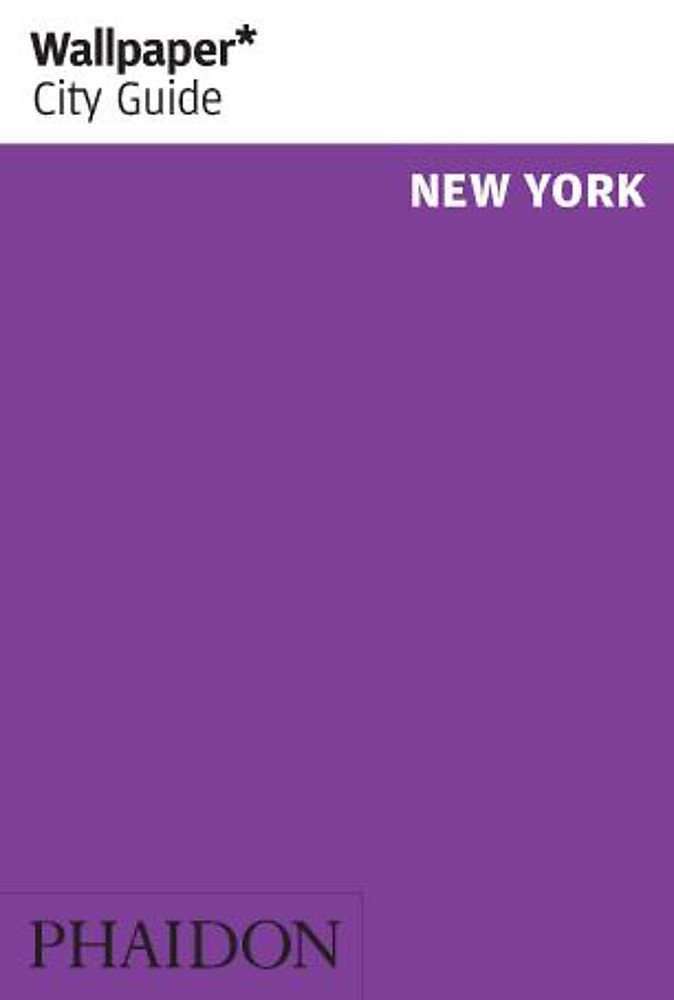 Wallpaper City Guide  New York  Wallpaper* City Guides