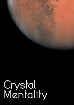 Crystal Mentality (Crystal Trilogy Book 2) by [Harms, Max]
