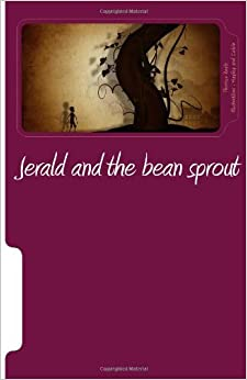 Jerald and the bean sprout: Just when we thought 'Happily Ever After, ' would never come: Volume 2 (Fairytale forest)