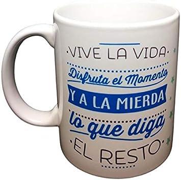 Taza Vive LA Vida Disfruta EL Momento Y A LA Mierda LO Que Diga EL ...