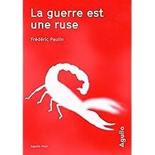 La guerre est une ruse (Agullo Noir) (French Edition)