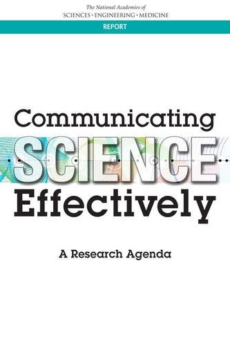 Communicating Science Effectively: A Research Agenda (Science Communication)
