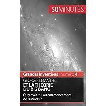 Georges Lemaître et la théorie du Big Bang: Qu'y avait-t-il au commencement de l'univers ?