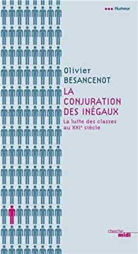 La conjuration des inégaux : La lutte des classes au XXIe siècle par Olivier Besancenot