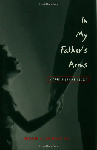 In My Father's Arms: A True Story of Incest (Oxford American's