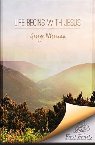Descargar libro pdf gratisLife Begins with Jesus: First Fruits Press Edition (Literatura española) PDF by George William Wiseman