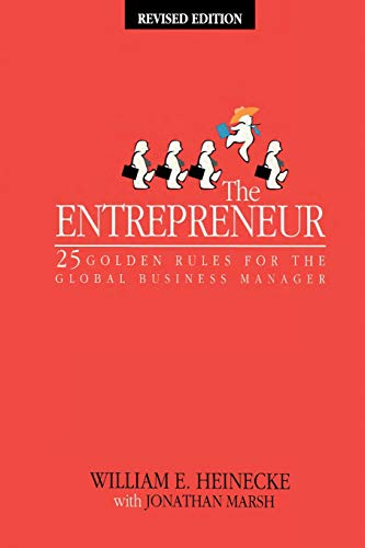 The Entrepreneur: 25 Golden Rules for the Global Business Manager
