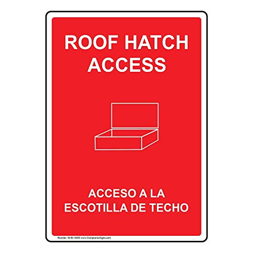 Roof Hatch Access English + Spanish Sign, 14x10 in. Aluminum for Enter/Exit by ComplianceSigns ()