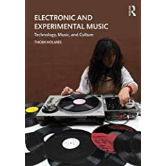 Electronic and Experimental Music: Technology, Music, and Culture, 5th Edition from Routledge