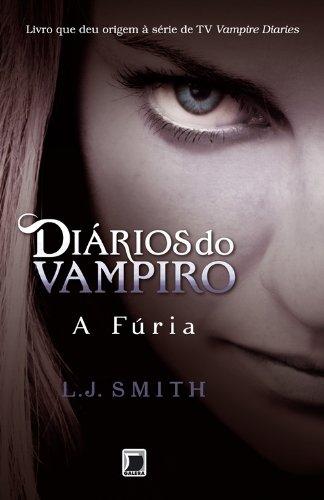 Diários do Vampiro. A Fúria - Volume 3