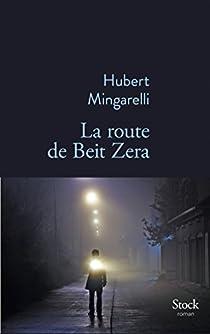 La route de Beit Zera par Mingarelli