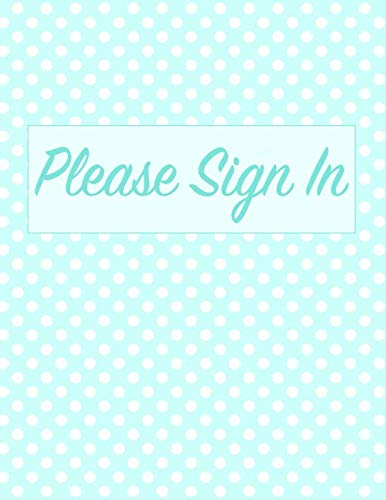 - Please Sign In: Open House Registration Book - Real Estate Agent Home Visitor Log Guest Registry - Blue Polka Dot Sign In Sheet Journal for Buyers to ... Name, Address, Email, Phone - Size 8.5x11