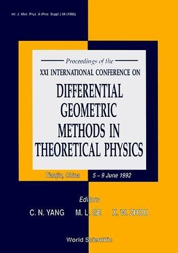 Differential Geometric Methods in Theoretical Physics: Proceedings of the XXI International Conference (Proceedings supplements, International journal of modern physics A)