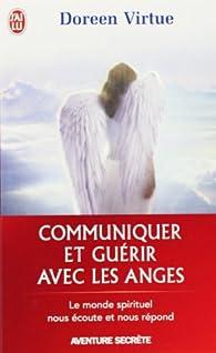 Communiquer et guérir avec les anges par Doreen Virtue