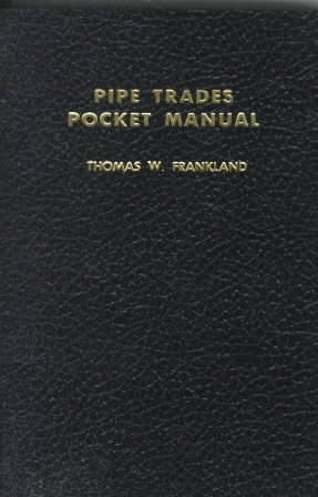 [Pipe Trade Pocket Manual] (By: Thomas W. Frankland) [published: June, 1969]