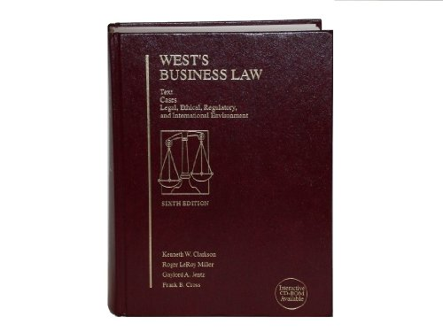 West's Business Law: Text, Cases, Legal and Regulatory Environment