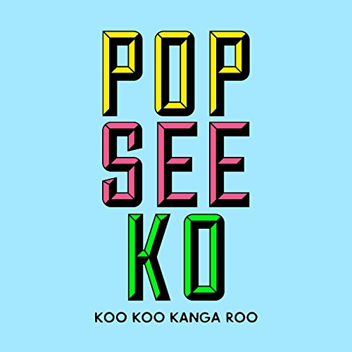 Pop See Ko - Single by Koo Koo Kanga Roo on iTunes