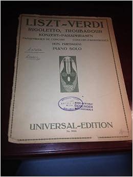 Rigoletto Der Troubadour Concert Paraphrases For Piano Solo Liszt