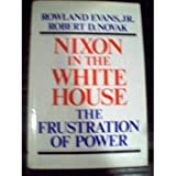 Nixon in the White House, Rowland Evans, 0394462734