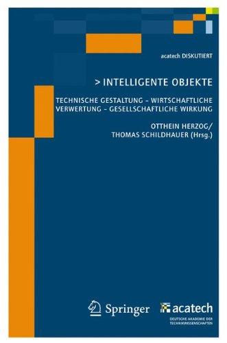 Intelligente Objekte: Technische Gestaltung - wirtschaftliche Verwertung - Gesellschaftliche Wirkung (acatech DISKUTIERT) (German Edition) pdf epub