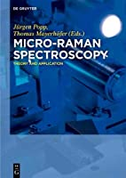 Micro-raman Spectroscopy: Theory and Application Front Cover