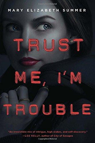 Read Online Trust Me, I'm Trouble PDF