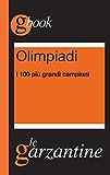 Olimpiadi. I 100 più grandi campioni