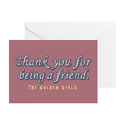 CafePress - Thank You For Being A Friend Greeting Cards - Greeting Card, Note Card, Birthday Card, Blank Inside Glossy