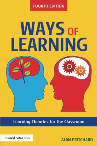 Ways of Learning: Learning Theories for the Classroom