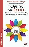 La senda del éxito: El camino que debes transitar para ser feliz, superar tus temores y atraer la riqueza (Spanish Edition)