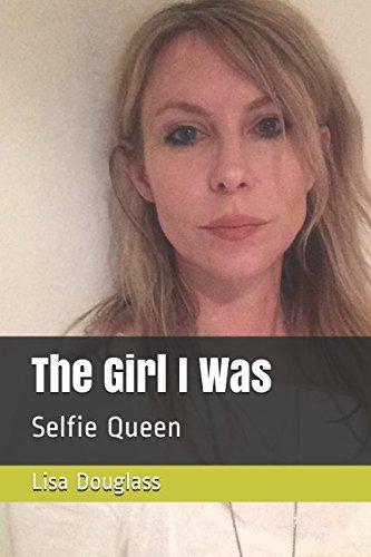 The Girl I Was: Selfie Queen