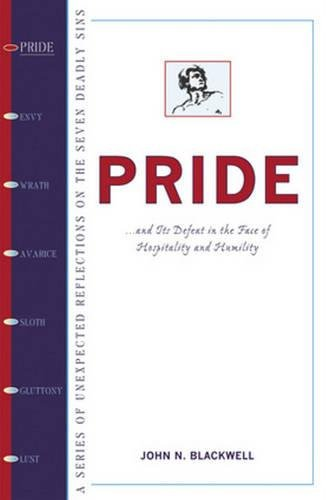 Pride: And Its Defeat in the Face of Hospitality and Humility (Seven Deadly Sins)