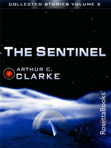 The Sentinel (The Collected Stories of Arthur C. Clarke Book 2) (English Edition)