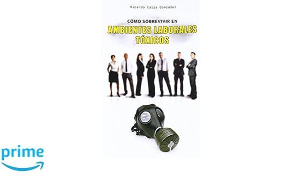 Amazon.com: Cómo sobrevivir en ambientes laborales tóxicos ...