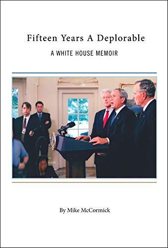 Fifteen Years A Deplorable: A White House Memoir ()