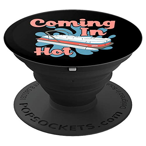 (Coming in Hot Funny Pontoon and Pontooning Gift PopSockets Grip and Stand for Phones and Tablets )