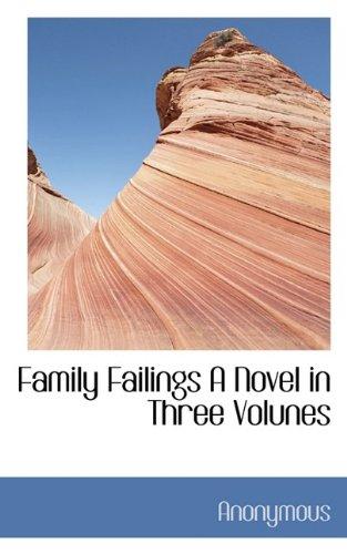Family Failings A Novel  in Three Volunes pdf