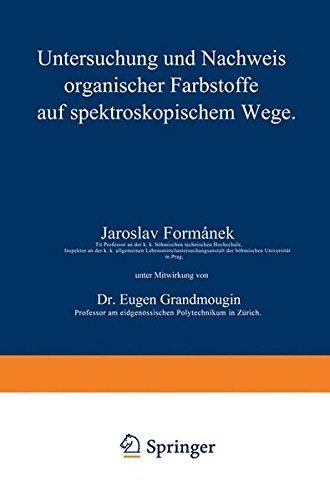 Untersuchung und Nachweis organischer Farbstoffe auf spektroskopischem Wege: Erster Teil (German Edition)