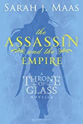 The Assassin and the Empire: A Throne of Glass Novella (Throne of Glass series)
