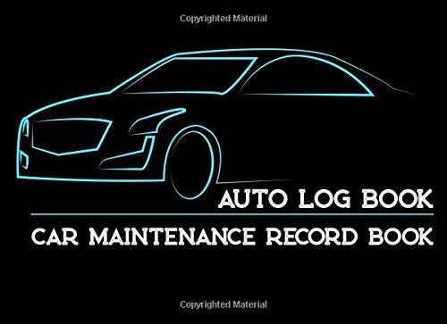Download Auto Log Book : Car Maintenance Record Book: Car Maintenance,Vehicle Maintenance Log - Repair Log Book Journal. Log Date, Mileage, Repairs And Maintenance, Journey Road Trip Log. (Volume 2) PDF