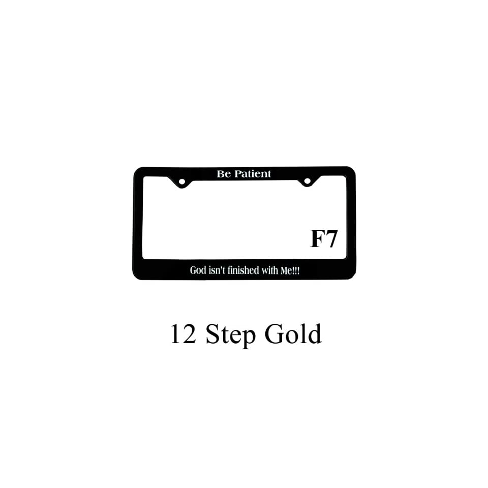 Recovery Related Plastic Auto License Plate Frame #F7, Be Patient, God Isnt Finished with Me