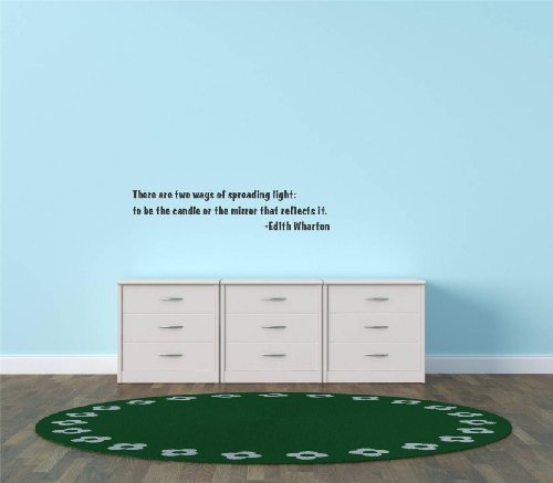 Decal – Vinyl Wall Sticker : There are two ways of spreading light: to be the candle or the mirror that reflects it. -Edith Wharton Quote Home Living Room Bedroom Decor - DISCOUNTED SALE ITEM - 22 Colors Available Size: 15 Inches X 30 Inches (Reflect Christmas Quotes Time)