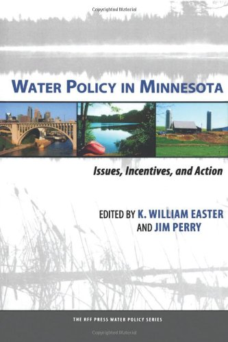 Water Policy In Minnesota: Issues, Incentives, And Action (RFF Press Water Policy Series)